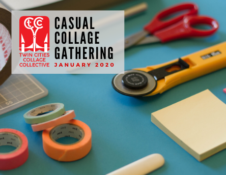 Casual Collage Gathering: January 2020