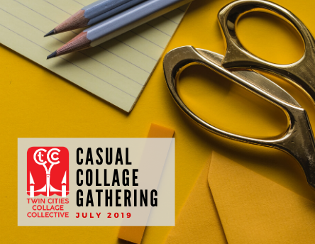 Casual Collage Gathering: July 2019