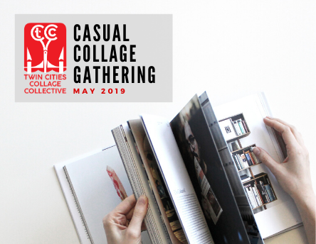 Casual Collage Gathering: May 2019