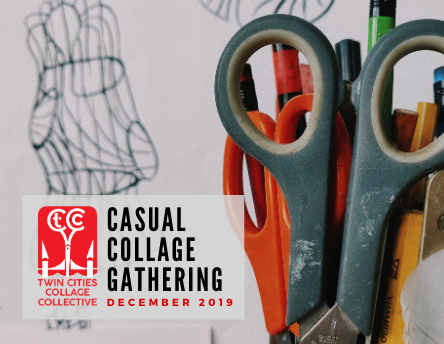 Casual Collage Gathering: December 2019