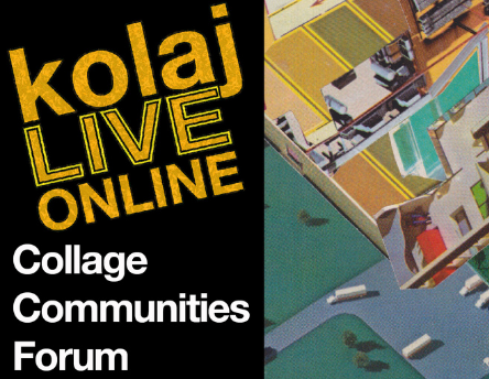 Kolaj Live Online: Collage Communities Forum